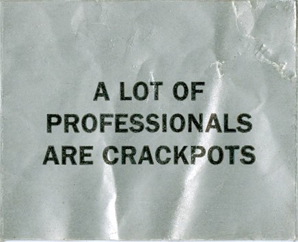 a lot of professionals are crackpots