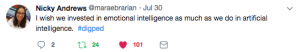 "Tweet from Nicky Andrews @maraebrarian reads: ""I wish we invested in emotional intelligence as much as we do artificial intelligence. #digped"" – July 30, 2018"